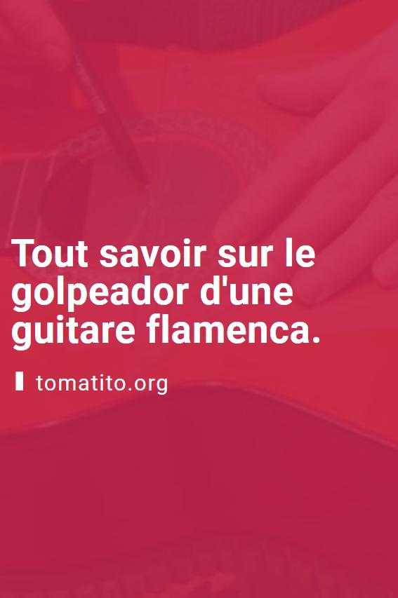 tout savoir sur le golpeador d'une guitare flamenca pinterest