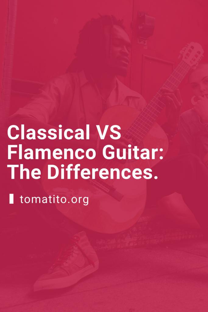 Classical VS Flamenco Guitar Pinterest