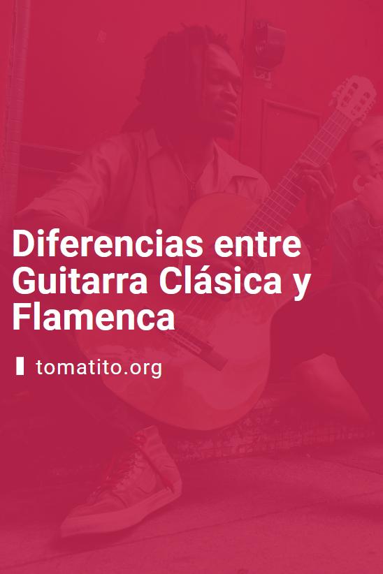 Diferencias entre Guitarra Clasica y Flamenca